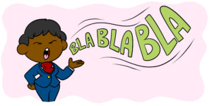 Why You Need To Consider Register In Your Writing - A pompous character speaks, emitting a sound that reads 'BLABLABLA'.