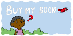 Is Over-Promotion Really A Problem For Authors? - An author writes 'BUY MY BOOK' in skywriting.